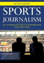 Sports Journalism by Kathryn T Stofer