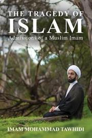 The Tragedy of Islam by Imam Mohammad Tawhidi