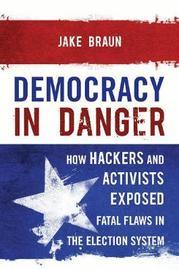 Democracy in Danger by Jake Braun