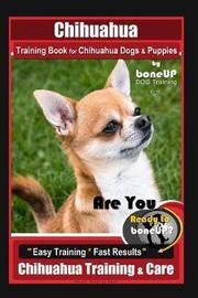 Chihuahua Training Book for Chihuahua Dogs & Puppies By BoneUP DOG Training, by Karen Douglas Kane image