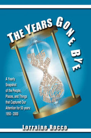 The Years Gone Bye by Lorraine Rocco