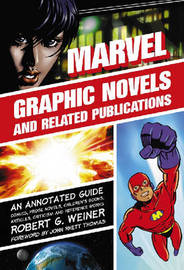 Marvel Graphic Novels and Related Publications by Robert G Weiner