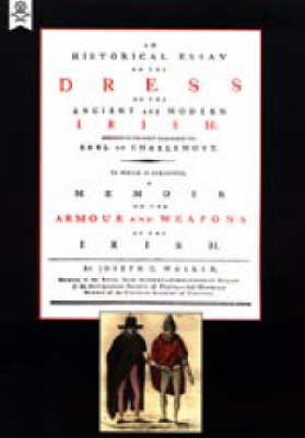 Historical Essay on the Dress of the Irish by Joseph C Walker image