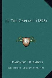 Le Tre Capitali (1898) by Edmondo De Amicis