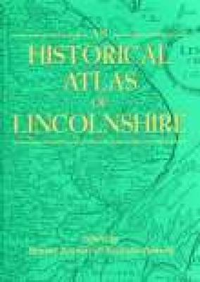 An Historical Atlas of Lincolnshire by Stewart Bennett image