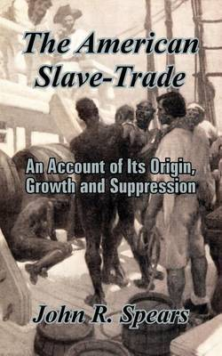 The American Slave-Trade by John R Spears image
