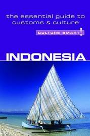 Indonesia - Culture Smart! The Essential Guide to Customs & Culture by Graham Saunders image
