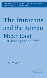 The Ituraeans and the Roman Near East: Reassessing the Sources by E.A. Myers image