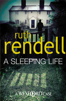 A Sleeping Life (Inspector Wexford #10) by Ruth Rendell