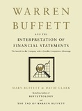 Warren Buffett and the Interpretation of Financial Statements: The Search for the Company with a Durable Competitive Advantage by Mary Buffett
