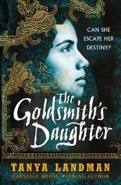 The Goldsmith's Daughter by Tanya Landman