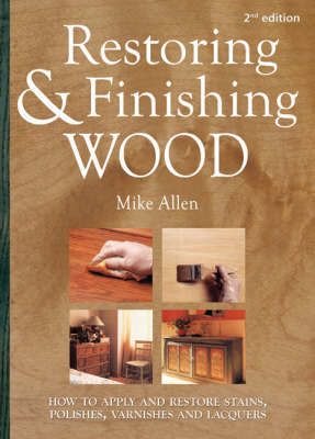 Restoring and Finishing Wood by Mick Allen image