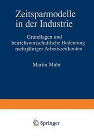 Zeitsparmodelle in Der Industrie by Martin Muhr