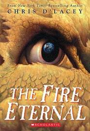 The Fire Eternal (Last Dragon Chronicles #4) (US Ed.) by Chris D'Lacey
