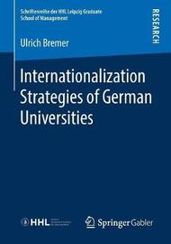 Internationalization Strategies of German Universities by Ulrich Bremer