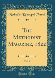 The Methodist Magazine, 1822, Vol. 5 (Classic Reprint) by Methodist Episcopal Church image