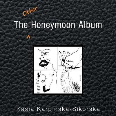 The Other Honeymoon Album by Kasia Karpinska-Sikorska