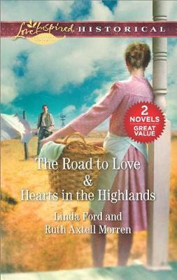 The Road to Love & Hearts in the Highlands by Linda Ford image