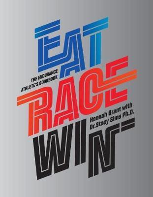 Eat Race Win by Hannah Grant