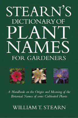 Stearn's Dictionary of Plant Names for Gardeners by William T Stearn image