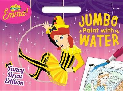 The Wiggles Emma!: Fancy Dress Edition Jumbo Paint with Water by The Wiggles