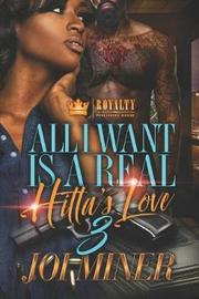 All I Want Is A Real Hitta's Love 3 by Joi Miner
