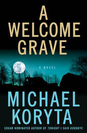 A Welcome Grave by Michael Koryta image
