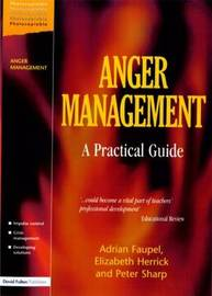 Anger Management: A Practical Guide for Teachers, Parents and Carers by Adrian Faupel image