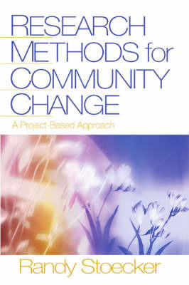 Research Methods for Community Change: A Project-based Approach by Randy R. Stoecker image