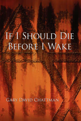 If I Should Die Before I Wake by Gary David Chattman image