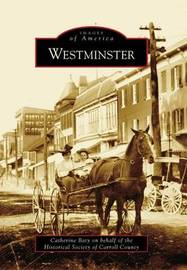 Westminster, Md by Catherine Baty