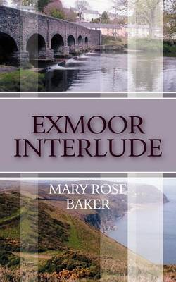 Exmoor Interlude by Mary Rose Baker