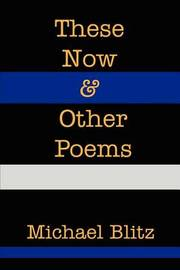 These Now & Other Poems by Michael Blitz image