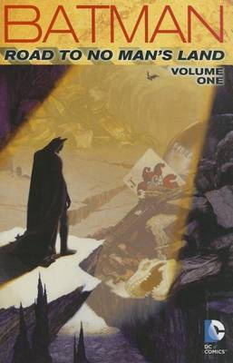 Batman Road To No Man's Land by Chuck Dixon