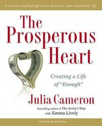 The Prosperous Heart by Julia Cameron