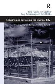 Securing and Sustaining the Olympic City by Pete Fussey