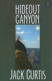 Hideout Canyon by Jack Curtis