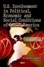 U.S. Involvement in Political, Economic & Social Conditions of Latin America