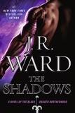The Shadows: A Novel of the Black Dagger Brotherhood by J.R. Ward