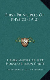 First Principles of Physics (1912) by Henry Smith Carhart