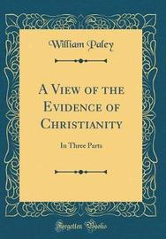 A View of the Evidence of Christianity by William Paley
