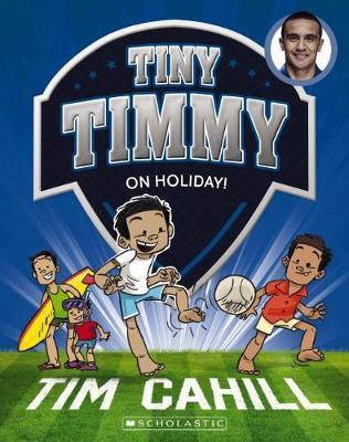Tiny Timmy #8: On Holiday by Cahill,Tim
