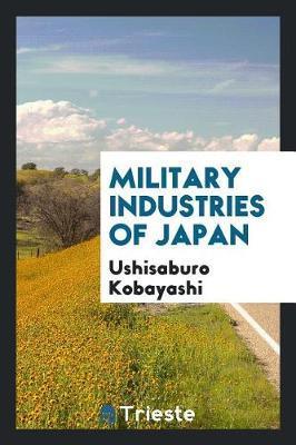 Military Industries of Japan by Ushisaburo Kobayashi image