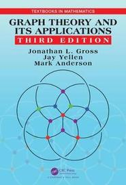 Graph Theory and Its Applications by Jonathan L. Gross