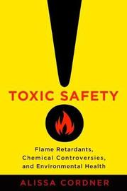 Toxic Safety by Alissa Cordner