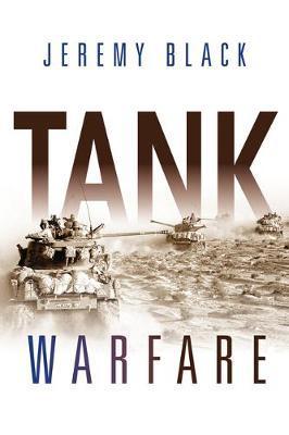 Tank Warfare by Jeremy Black