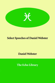 Select Speeches of Daniel Webster by Daniel Webster image