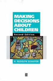 Making Decisions about Children by H. Rudolph Schaffer
