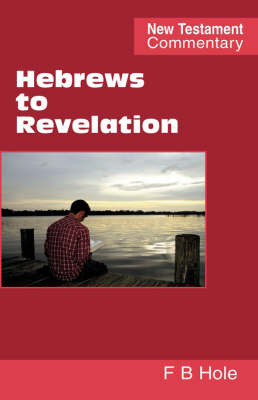 Hebrews to Revelation by Frank B. Hole
