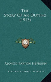 The Story of an Outing (1913) by Alonzo Barton Hepburn